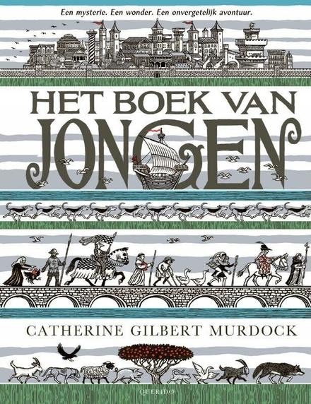 Het boek van jongen - 1350, een mysterie. Een wonder. Een onvergetelijk avontuur.