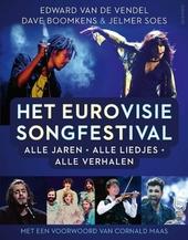 Het Eurovisie Songfestival : alle jaren, alle liedjes, alle verhalen