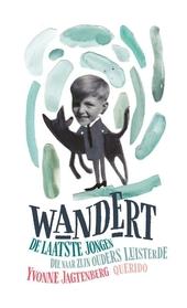 Wandert : de laatste jongen die naar zijn ouders luisterde