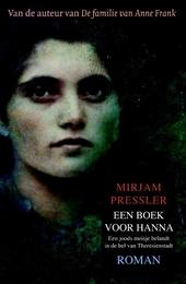 Een boek voor Hanna : een joods meisje belandt in de hel van Theresienstadt