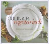 Culinair vegetarisch! : heerlijk, gevarieerd, creatief