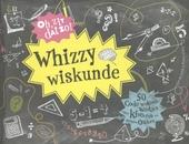 Whizzy wiskunde : 50 coole wiskunde weetjes voor kinderen en slimme ouders!