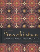 Snackistan : streetfood, snelle snacks, mezze : culinaire inspiratie uit het Midden-Oosten en verder