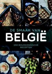 De smaak van België : 250 bourgondische recepten
