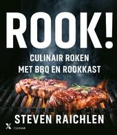 Rook! : culinair roken op de BBQ en in andere rookkasten : volg de 7 stappen naar perfect gerookte vlees- en visger...