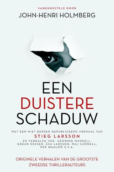 Een duistere schaduw : originele verhalen van de grootste Zweedse thrillerauteurs