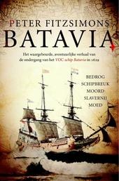 Batavia : het waargebeurde, avontuurlijke verhaal van de ondergang van het VOC-schip Batavia in 1629