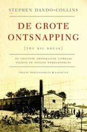 De grote ontsnapping : de grootste uitbraak van Amerikaanse krijgsgevangenen tijdens de Tweede Wereldoorlog