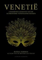 Venetië : 4 seizoenen genieten van de authentieke Venetiaanse keuken
