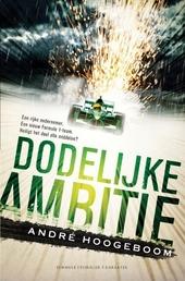 Dodelijke ambitie : een formule I-thriller