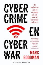 Cybercrime en cyberwar : de toekomst van de misdaad in een wereld die altijd online is