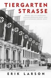 Tiergartenstrasse : Berlijn, 1933. Een Amerikaanse ambassadeursdochter wordt spion voor de Russische geheime dienst