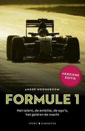 Formule 1 : het talent, de ambitie, de ego's, het geld en de macht