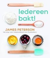 Iedereen bakt : het stap-voor-stap basisboek voor thuisbakkers
