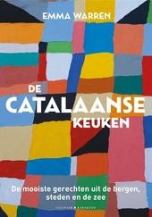 De Catalaanse keuken : van de bergen naar de stad en de zee : recepten uit het culinaire hart van Spanje
