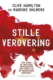 Stille verovering : hoe China de westerse democratieën infiltreert en de wereldorde herschikt
