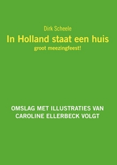 In Holland staat een huis : groot meezingfeest!