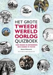 Het grote Tweede Wereldoorlog-quizboek : 1000 vragen om je kennis te testen