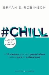 #Chill : in 12 stappen naar een goede balans tussen werk en ontspanning