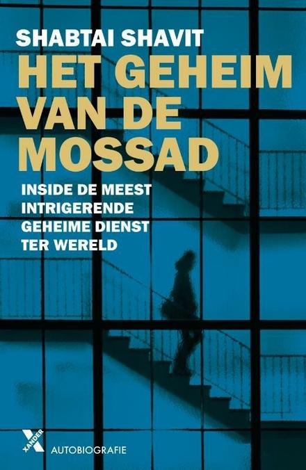 Het geheim van de Mossad : inside de meest intrigerende geheime dienst ter wereld