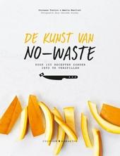 De kunst van no-waste : kook 100 recepten zonder iets te verspillen