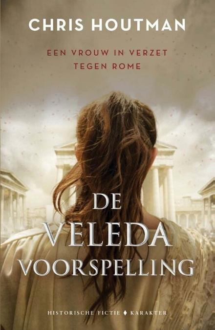 De Veleda-voorspelling : een vrouw in verzet tegen Rome