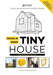 Bouw je eigen Tiny House : groots bouwen in het klein