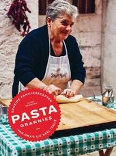 Pasta grannies : geheime familierecepten van oma's uit heel Italië