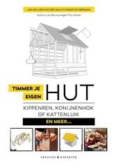 Timmer je eigen hut, kippenren, konijnenhok of kattenpaleis en meer...