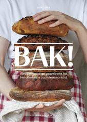 Bak! : van eenvoudige appelcake tot het allerbeste zuurdesembrood