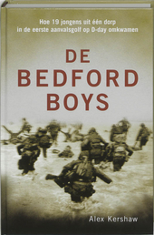 De Bedford boys : hoe 19 jongens uit één dorp in de eerste aanvalsgolf op D-Day omkwamen