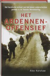 Het Ardennenoffensief : het heroïsche verhaal van het meest onderscheiden peloton in de Tweede Wereldoorlog