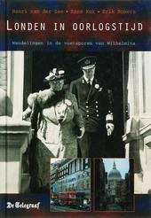 Londen in oorlogstijd : wandelingen in de voetsporen van Wilhelmina