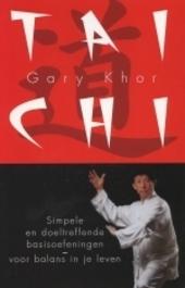 Tai Chi : simpele en doeltreffende basisoefeningen - voor balans in je leven