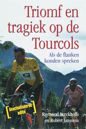 Triomf en tragiek op de Tourcols : als de flanken konden spreken