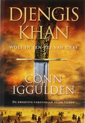Djengis Khan : wolf in een zee van gras