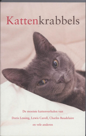Kattenkrabbels : de mooiste kattenverhalen van Doris Lessing, Lewis Caroll, Charles Baudelaire en vele anderen