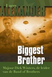 Biggest Brother : majoor Dick Winters, de leider van de Band of Brothers