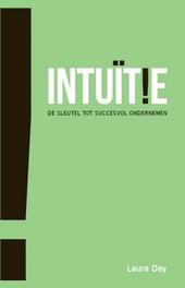 Intuïtie : de sleutel tot succesvol ondernemen
