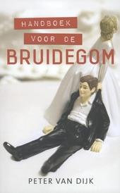 Handboek voor de bruidegom : meer dan een man ooit zou moeten weten over het huwelijk