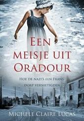 Een meisje uit Oradour : hoe de nazi's een Frans dorp vernietigden