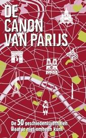 De canon van Parijs : de 50 geschiedenisverhalen waar je niet omheen kunt