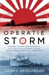 Operatie storm : Japanse geheime onderzeeërs en het plan om het verloop van de Tweede Wereldoorlog te veranderen