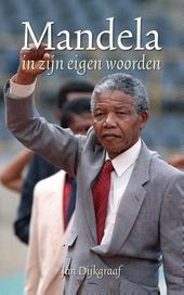 Mandela in zijn eigen woorden