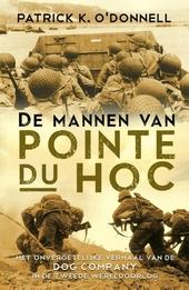 De mannen van Pointe du Hoc : het onvergetelijke verhaal van de Dog Company in de Tweede Wereldoorlog