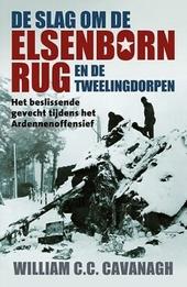 De slag om de Elsenbornrug en de Tweelingdorpen : het beslissende gevecht tijdens het Ardennenoffensief