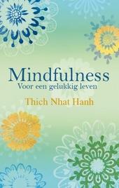 Mindfulness : voor een gelukkig leven
