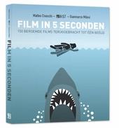 Film in 5 seconden : 150 beroemde films teruggebracht tot één beeld