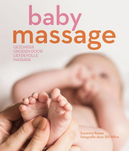 Babymassage : gezonder groeien door liefdevolle massage