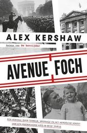 Avenue Foch : een verhaal over terreur, spionage en het heroïsche verzet van een Amerikaanse arts in bezet Parijs